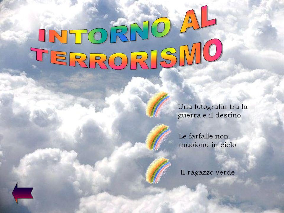 INTORNO AL TERRORISMO Una fotografia tra la guerra e il destino