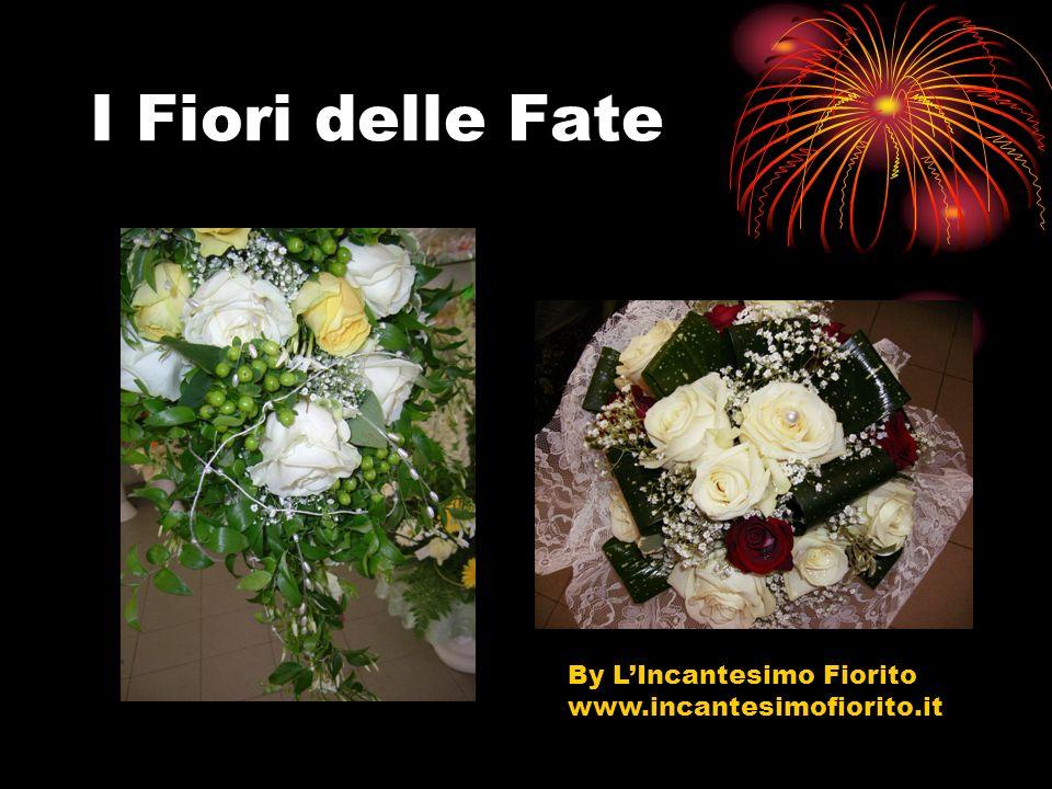 I Fiori delle Fate By L'Incantesimo Fiorito www.incantesimofiorito.it