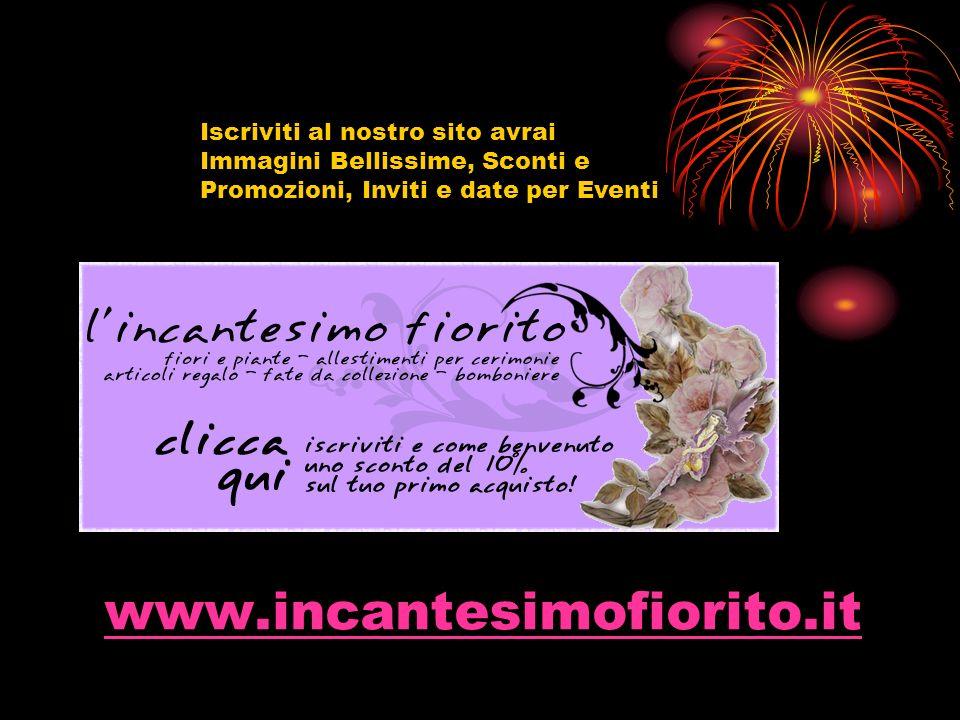 www.incantesimofiorito.it Iscriviti al nostro sito avrai