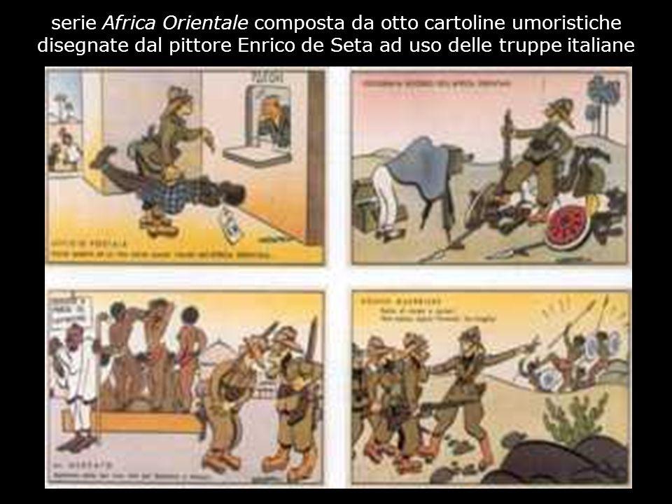 serie Africa Orientale composta da otto cartoline umoristiche disegnate dal pittore Enrico de Seta ad uso delle truppe italiane