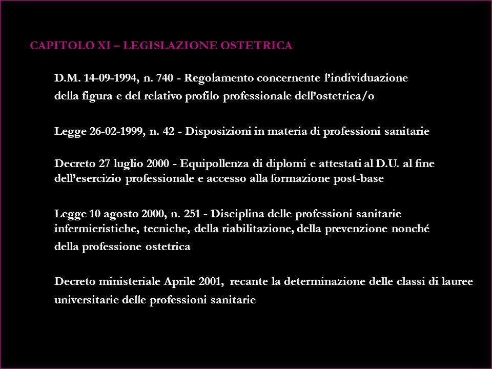 CAPITOLO XI – LEGISLAZIONE OSTETRICA D. M. 14-09-1994, n