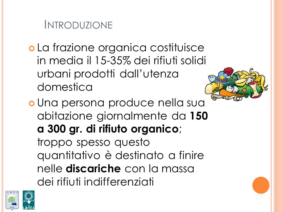 29/03/2017 Introduzione. La frazione organica costituisce in media il 15-35% dei rifiuti solidi urbani prodotti dall'utenza domestica.