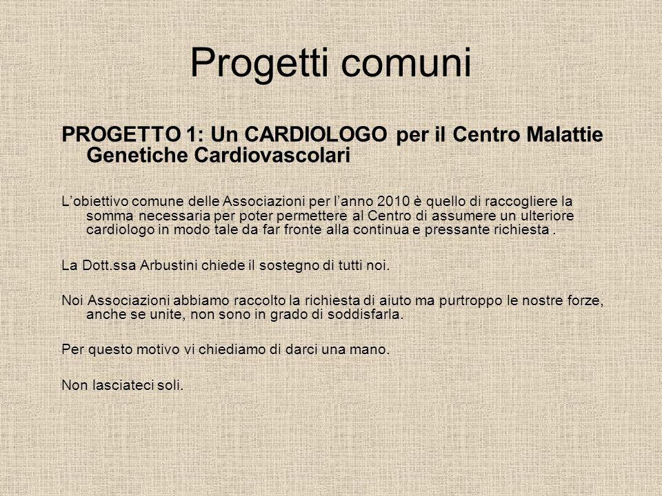 Progetti comuniPROGETTO 1: Un CARDIOLOGO per il Centro Malattie Genetiche Cardiovascolari.
