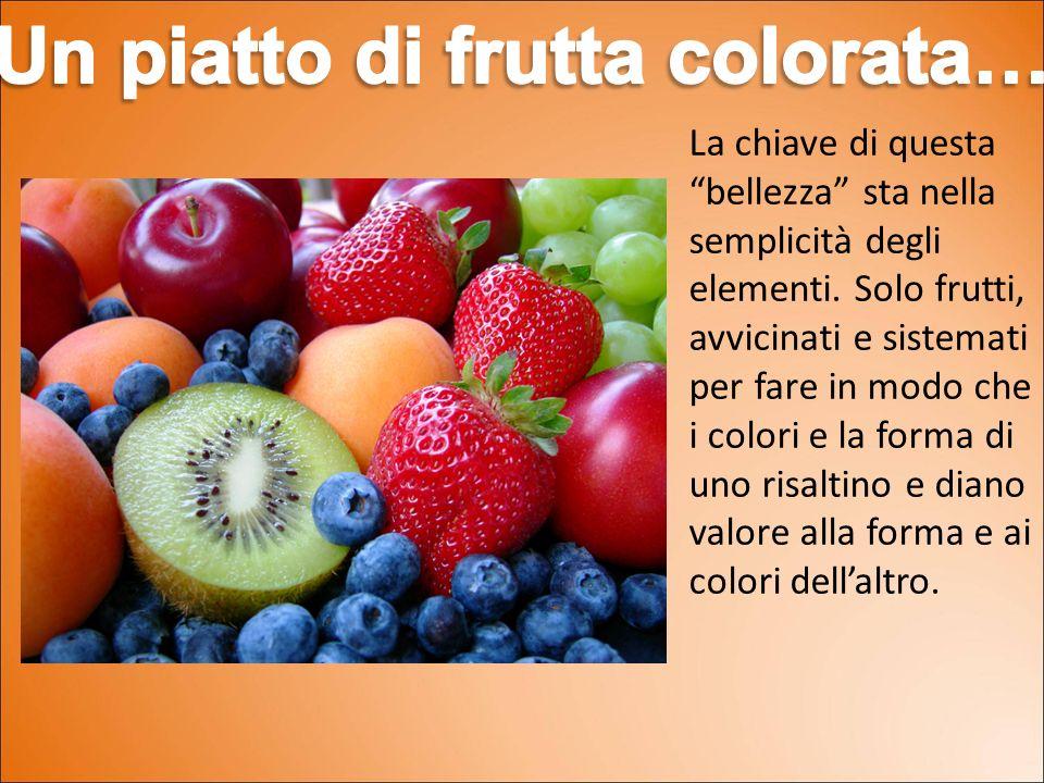 Un piatto di frutta colorata…