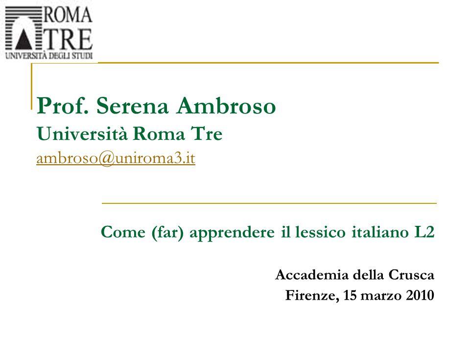 Prof. Serena Ambroso Università Roma Tre ambroso@uniroma3.it