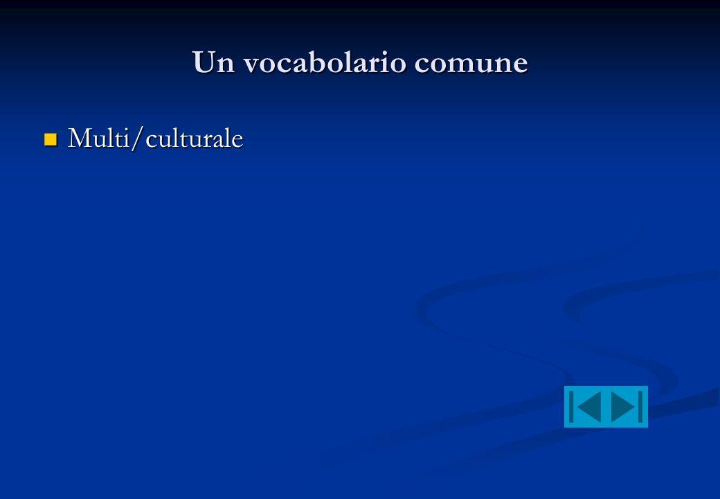 Un vocabolario comune Multi/culturale