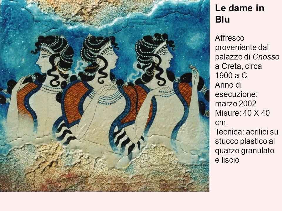 Le dame in Blu Affresco proveniente dal palazzo di Cnosso a Creta, circa 1900 a.C.