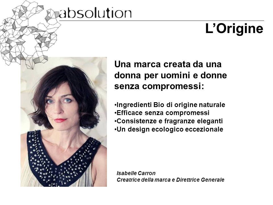 L'Origine Una marca creata da una donna per uomini e donne senza compromessi: Ingredienti Bio di origine naturale.