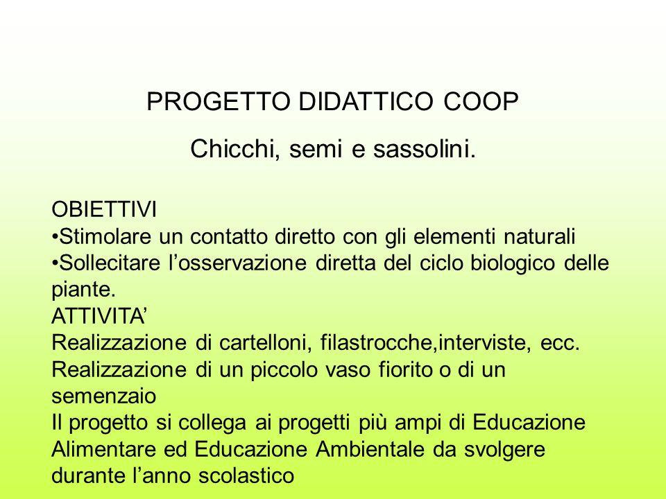 PROGETTO DIDATTICO COOP Chicchi, semi e sassolini.