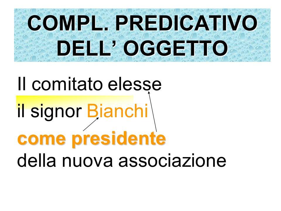 COMPL. PREDICATIVO DELL' OGGETTO
