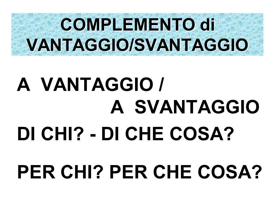 COMPLEMENTO di VANTAGGIO/SVANTAGGIO