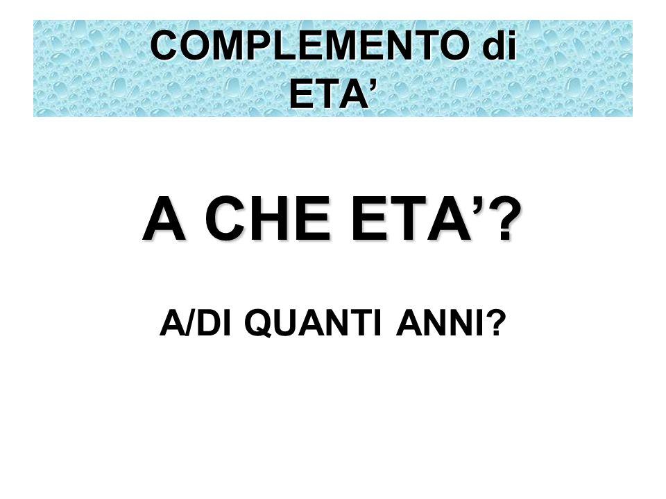 COMPLEMENTO di ETA' A CHE ETA' A/DI QUANTI ANNI