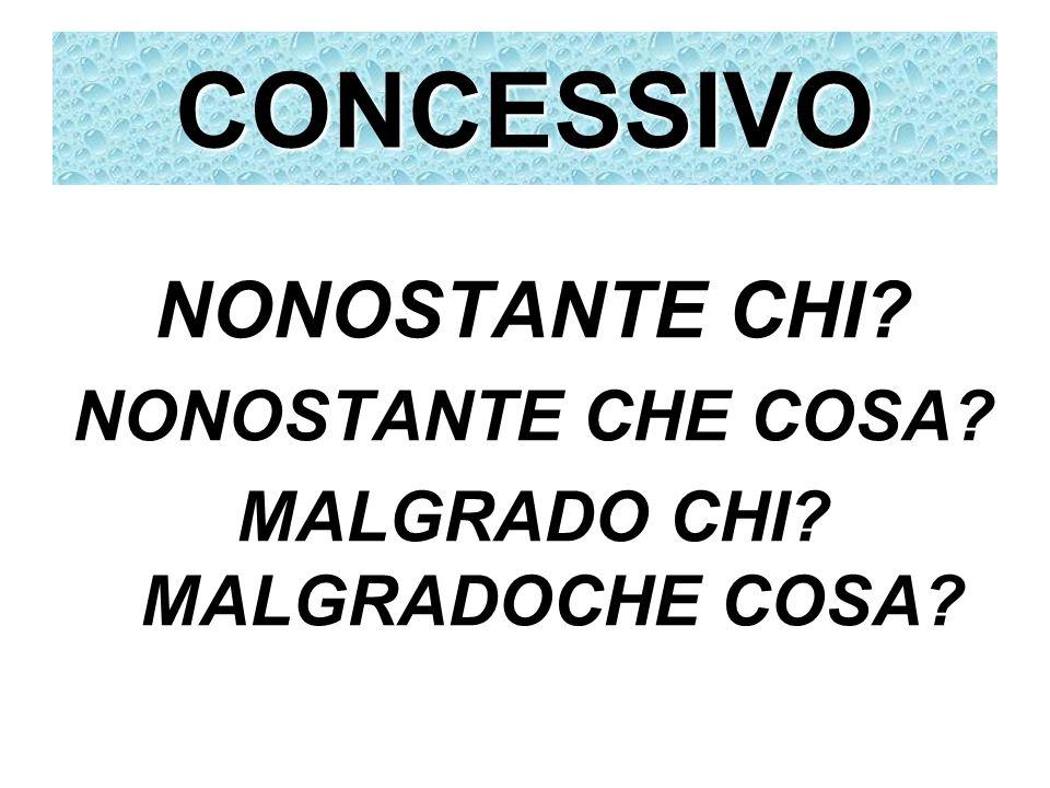 MALGRADO CHI MALGRADOCHE COSA