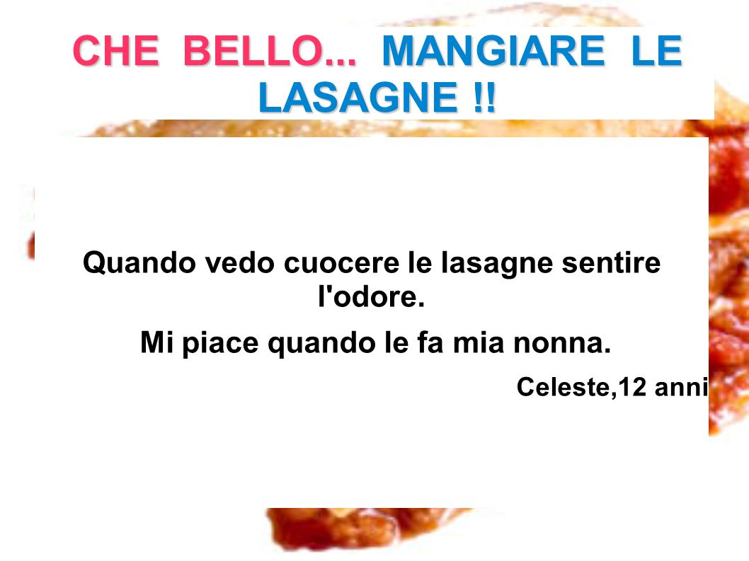 CHE BELLO... MANGIARE LE LASAGNE !!