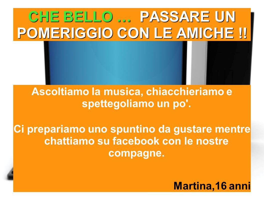 CHE BELLO … PASSARE UN POMERIGGIO CON LE AMICHE !!