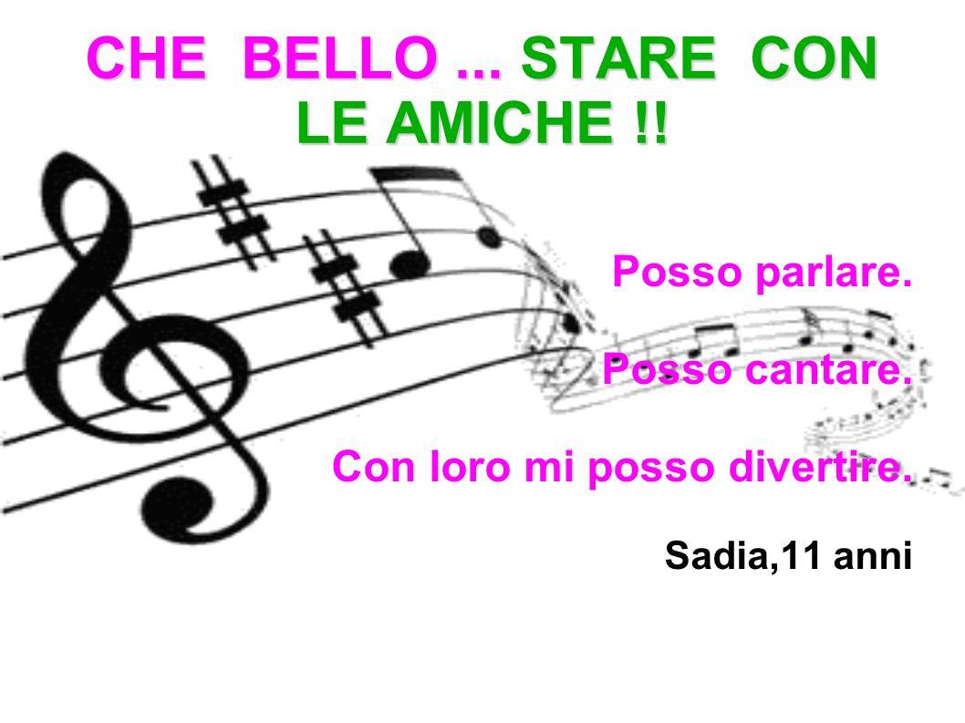 CHE BELLO ... STARE CON LE AMICHE !!