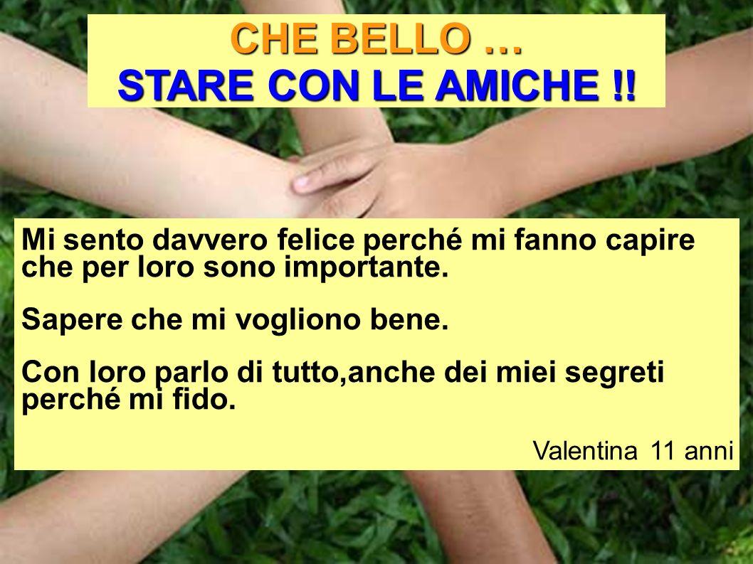CHE BELLO … STARE CON LE AMICHE !!