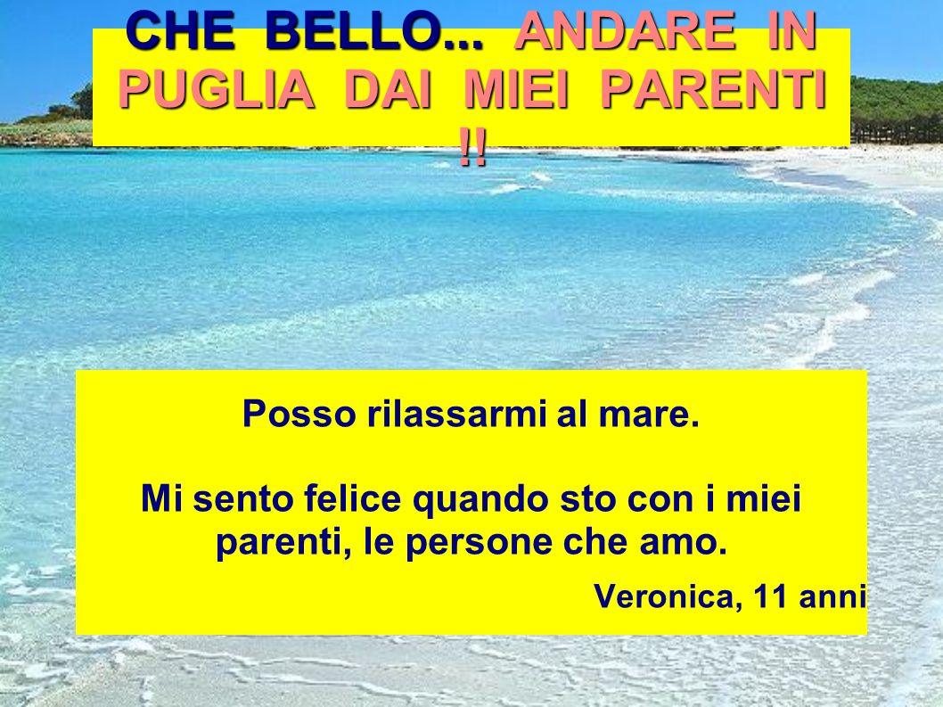 CHE BELLO... ANDARE IN PUGLIA DAI MIEI PARENTI !!