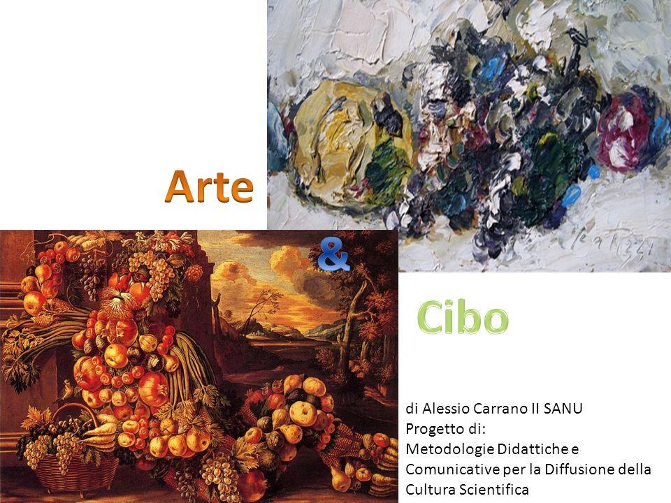 Arte & Cibo di Alessio Carrano II SANU Progetto di: