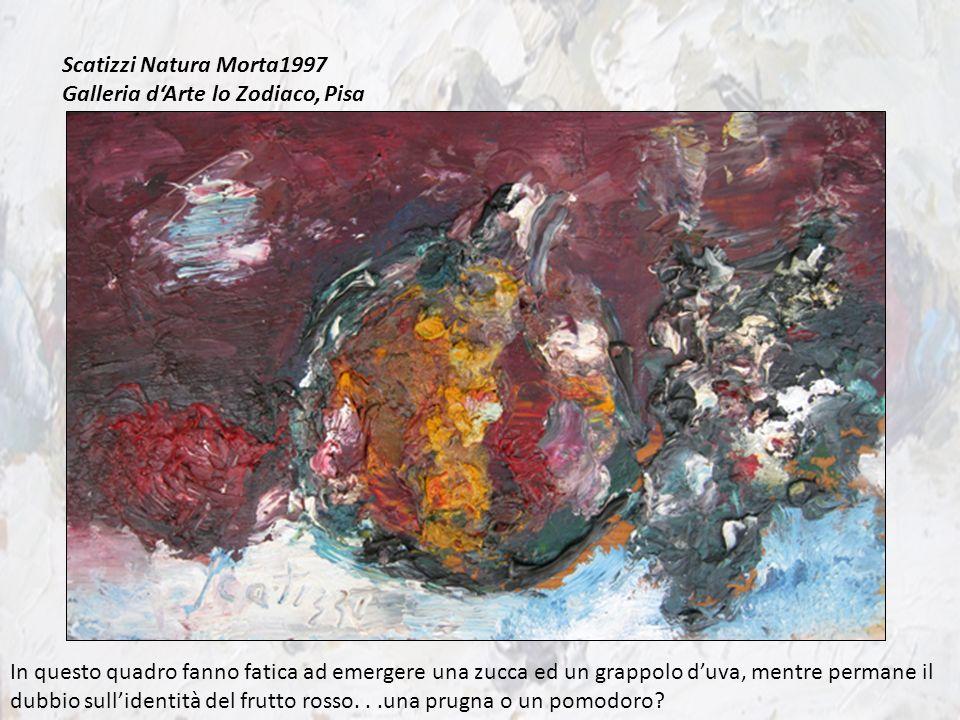Scatizzi Natura Morta1997 Galleria d'Arte lo Zodiaco, Pisa.