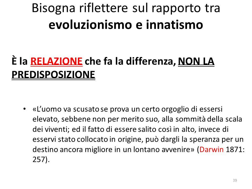 Bisogna riflettere sul rapporto tra evoluzionismo e innatismo