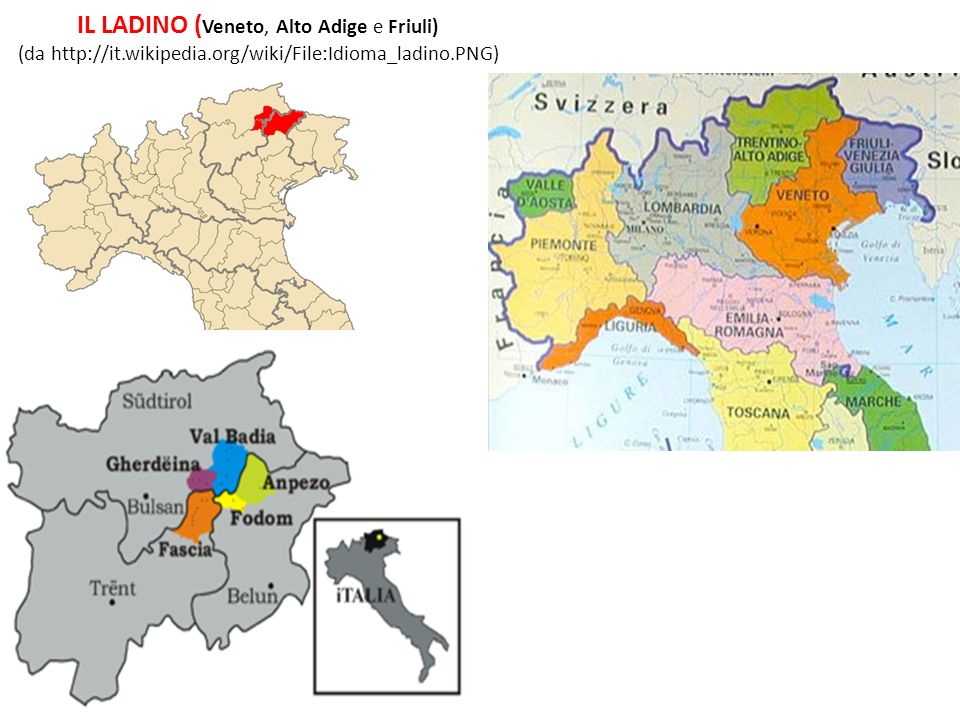 IL LADINO (Veneto, Alto Adige e Friuli) (da http://it. wikipedia