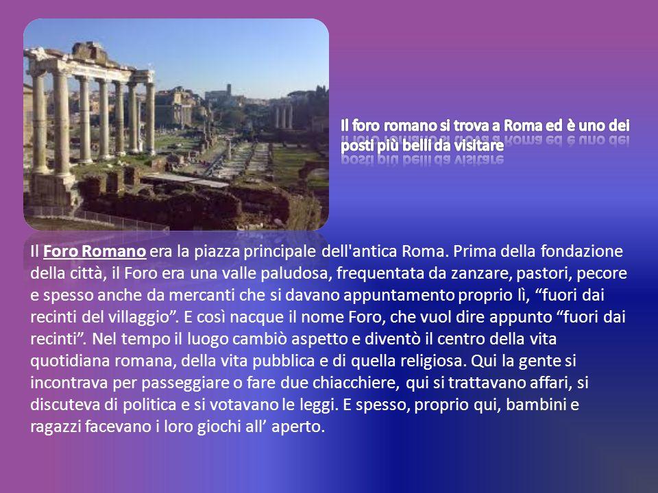 Il foro romano si trova a Roma ed è uno dei posti più belli da visitare
