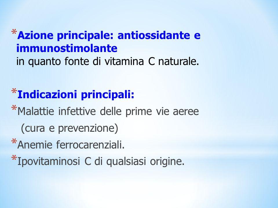 Azione principale: antiossidante e immunostimolante in quanto fonte di vitamina C naturale.