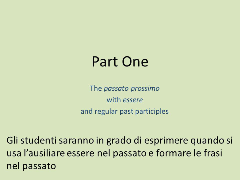 The passato prossimo with essere and regular past participles