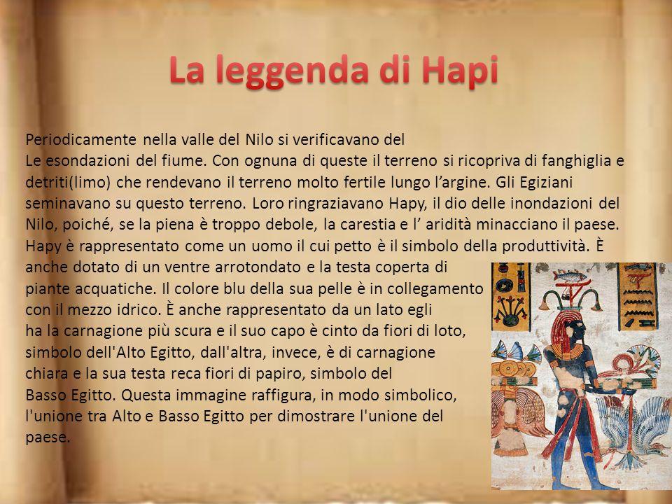 La leggenda di Hapi Periodicamente nella valle del Nilo si verificavano del.