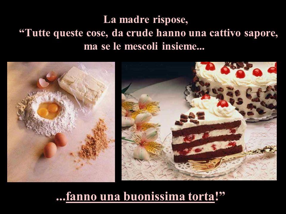 ...fanno una buonissima torta!