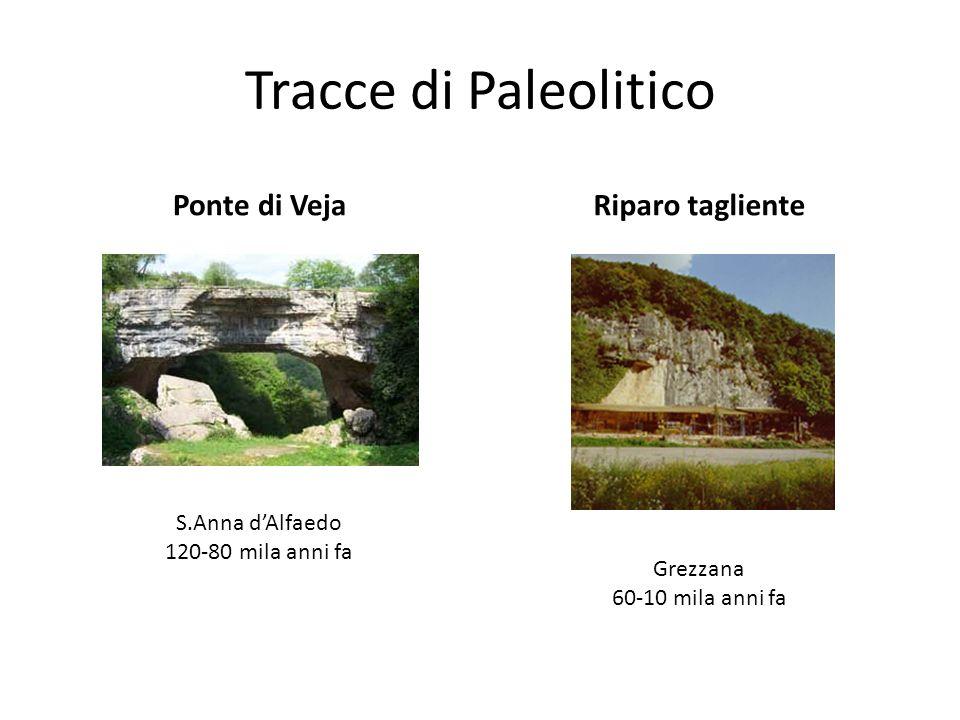 Tracce di Paleolitico Ponte di Veja Riparo tagliente S.Anna d'Alfaedo