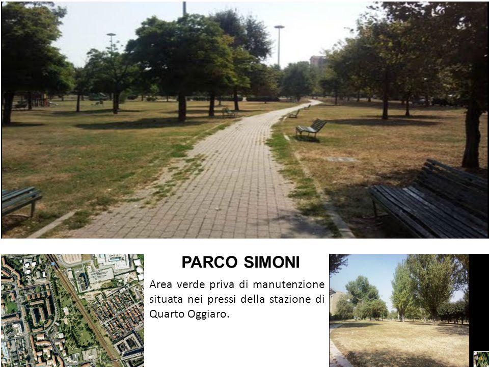 PARCO SIMONI Area verde priva di manutenzione situata nei pressi della stazione di Quarto Oggiaro.