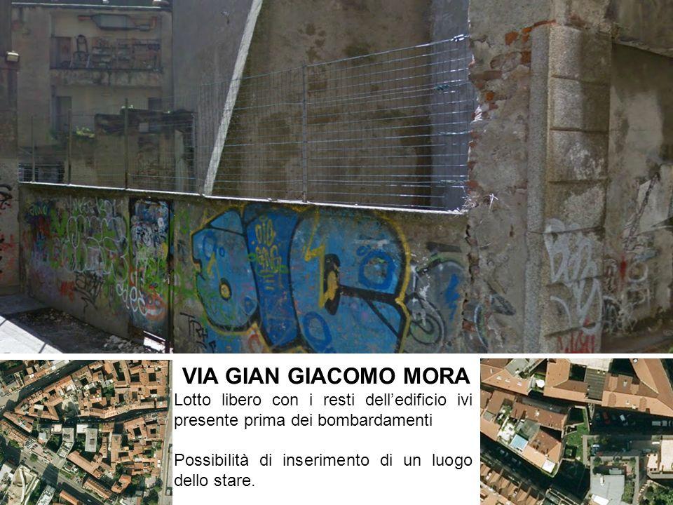 VIA GIAN GIACOMO MORA Lotto libero con i resti dell'edificio ivi presente prima dei bombardamenti.