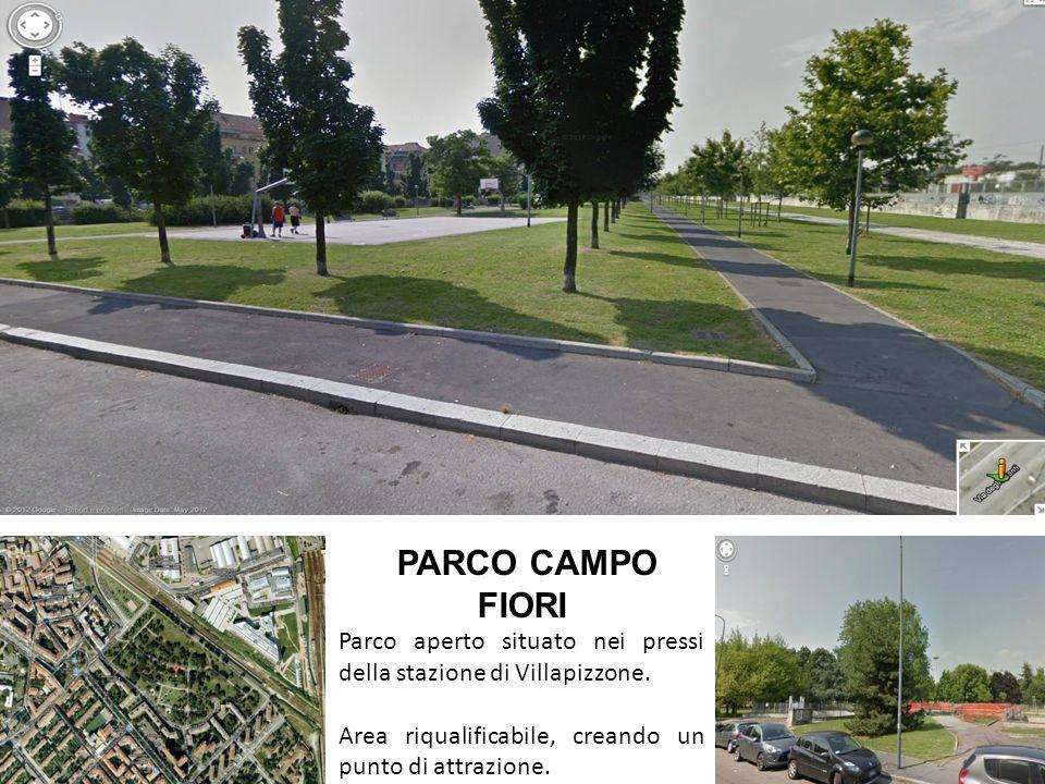 PARCO CAMPO FIORI Parco aperto situato nei pressi della stazione di Villapizzone.