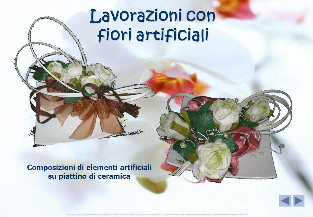 Lavorazioni con fiori artificiali