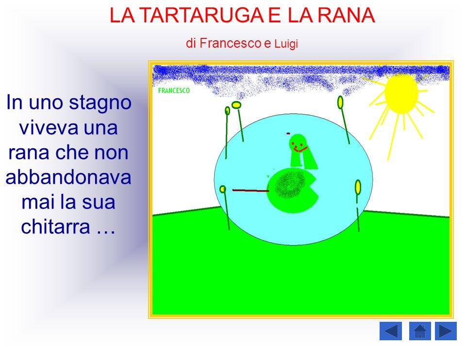 LA TARTARUGA E LA RANA di Francesco e Luigi.