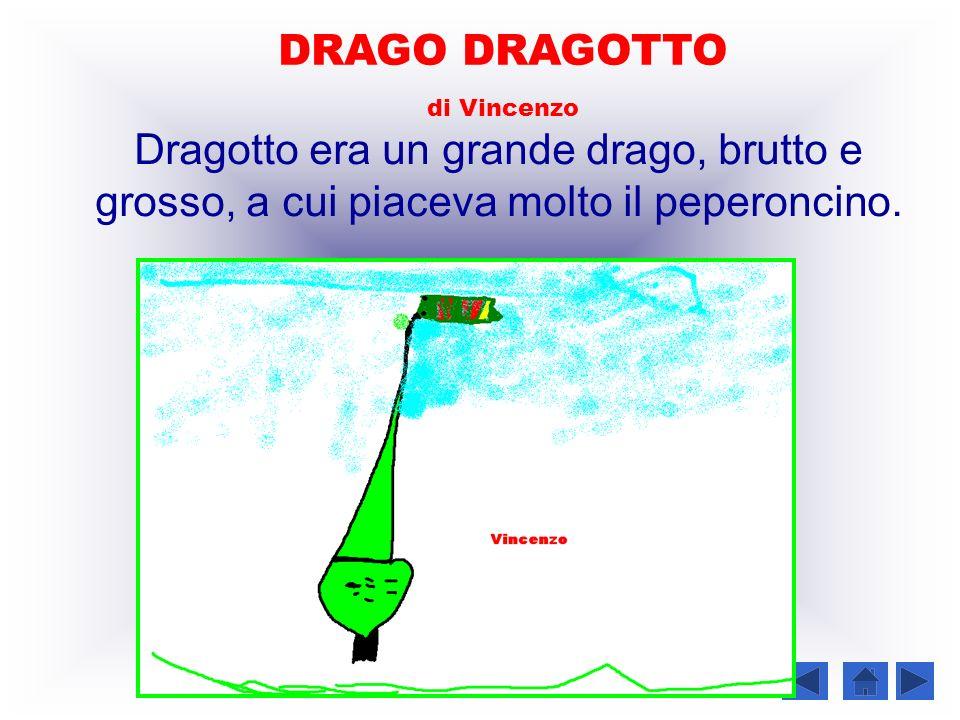 DRAGO DRAGOTTO di Vincenzo