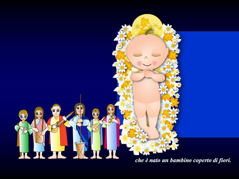 che è nato un bambino coperto di fiori.