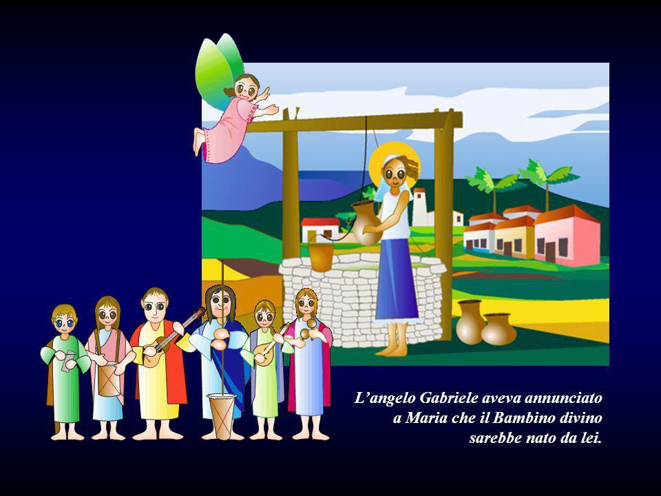L'angelo Gabriele aveva annunciato a Maria che il Bambino divino