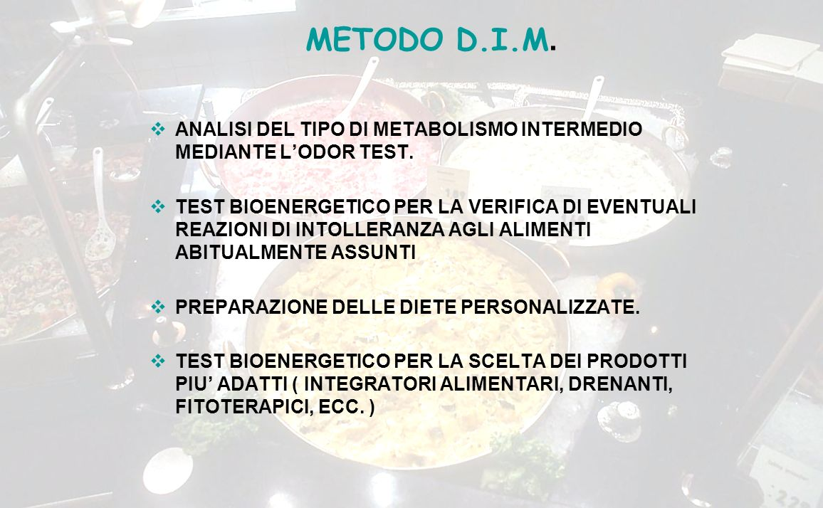 METODO D.I.M. ANALISI DEL TIPO DI METABOLISMO INTERMEDIO MEDIANTE L'ODOR TEST.
