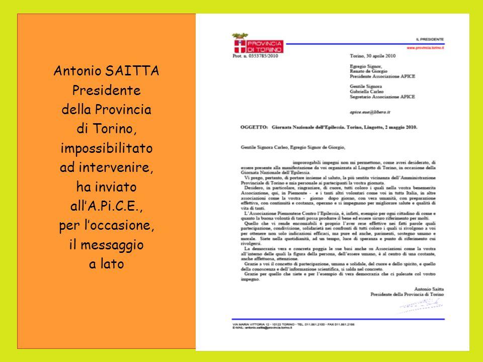 Antonio SAITTA Presidente. della Provincia. di Torino, impossibilitato. ad intervenire, ha inviato.