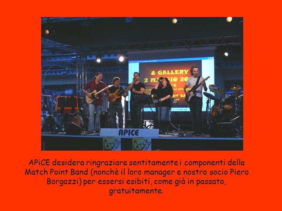 APiCE desidera ringraziare sentitamente i componenti della Match Point Band (nonchè il loro manager e nostro socio Piero Borgazzi) per essersi esibiti, come già in passato, gratuitamente.
