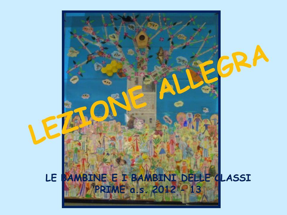 LE BAMBINE E I BAMBINI DELLE CLASSI PRIME a.s. 2012 - 13