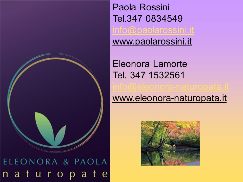 Paola Rossini Tel.347 0834549. info@paolarossini.it. www.paolarossini.it. Eleonora Lamorte. Tel. 347 1532561.