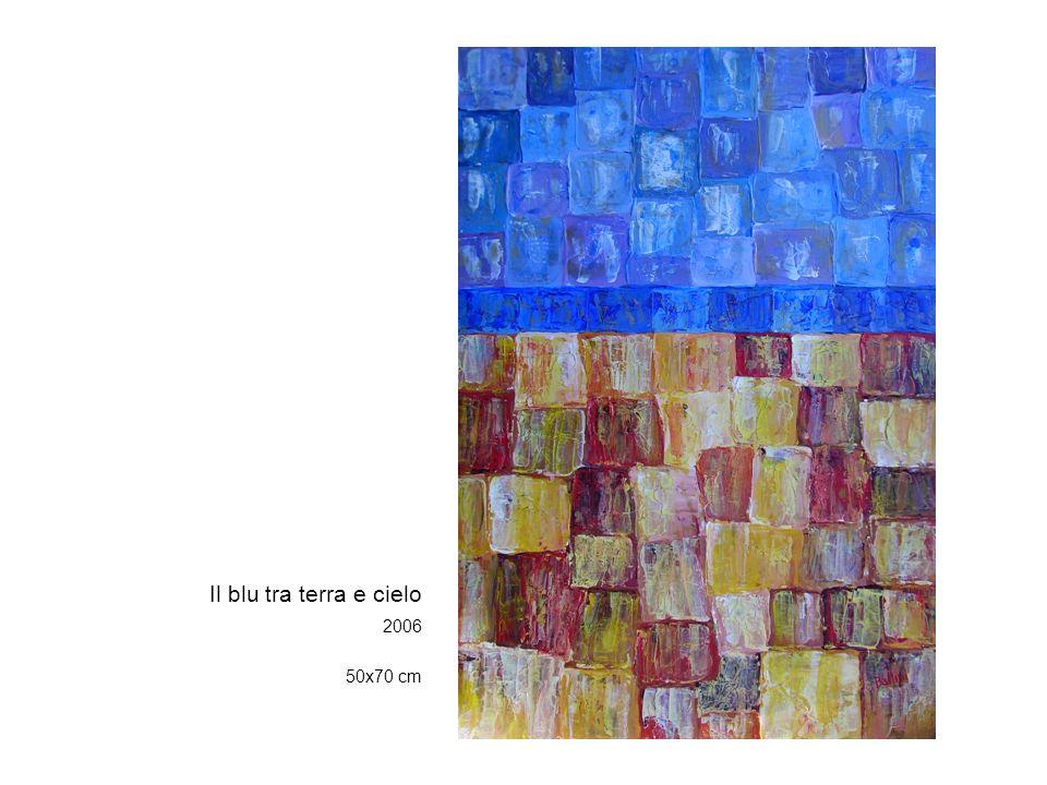 Il blu tra terra e cielo 2006 50x70 cm