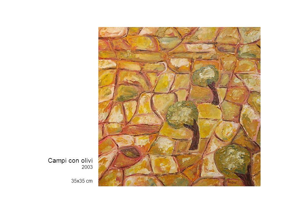 Campi con olivi 2003 35x35 cm