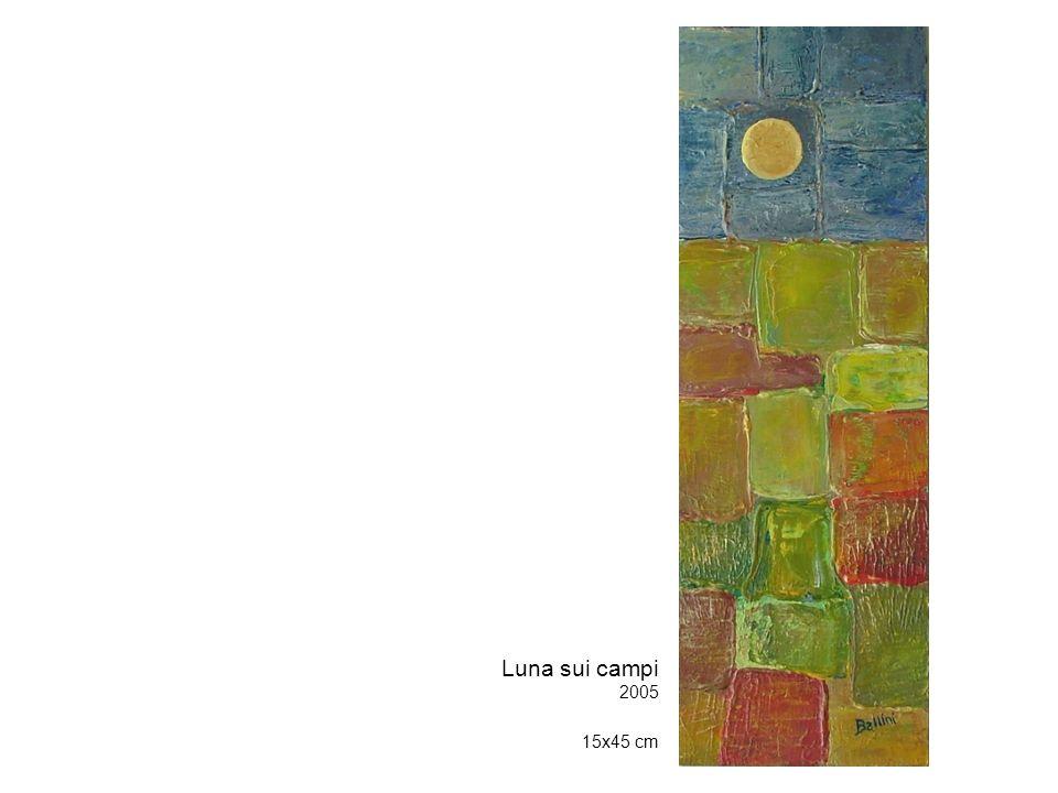 Luna sui campi 2005 15x45 cm