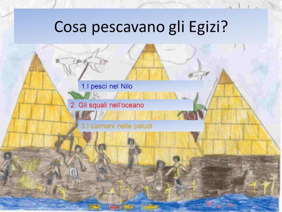 Cosa pescavano gli Egizi