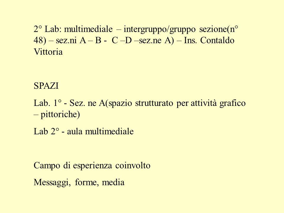 2° Lab: multimediale – intergruppo/gruppo sezione(n° 48) – sez